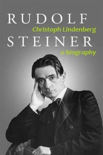 Rudolf Steiner. A Biography