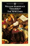 The Newcomes (Penguin Classics) (014043481X) by Thackeray, William Makepeace