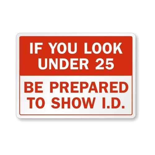 Amazon.com: If You Look Under 25, Be Prepared To Show I.D. Label, 14