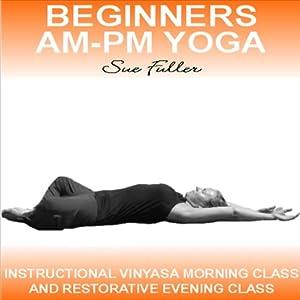 Beginners AM - PM Yoga Speech