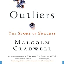 Outliers: The Story of Success Audiobook by Malcolm Gladwell Narrated by Malcolm Gladwell