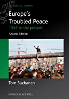 Europe's Troubled Peace: 1945 to the Present (Blackwell History of Europe)
