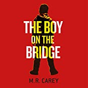 The Boy on the Bridge   M. R. Carey