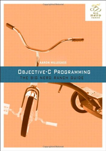 Objective-C Programming: The Big Nerd Ranch Guide (Big Nerd Ranch Guides) [Paperback]