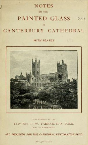 Frederic William Farrar - Notes on the painted glass of Canterbury Cathedral