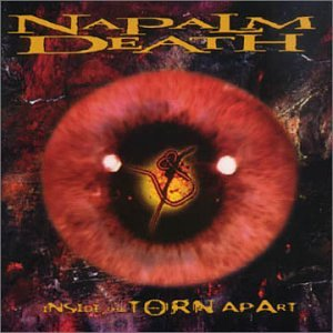 Napalm Death - Inside The Torn Apart - Zortam Music