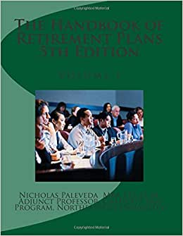 The Handbook Of Retirement Plans 5th Edition (The Handbook Of Retirement Plans 5th Edition Volume 1)