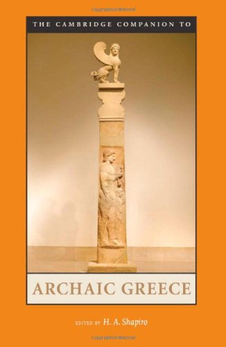 The Cambridge Companion to Archaic Greece (Cambridge Companions to the Ancient World)