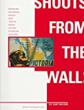 Shouts from the Wall: Posters and Photographs Brought Home From the Spanish Civil War by American Volunteers (0252066065) by Nelson, Cary