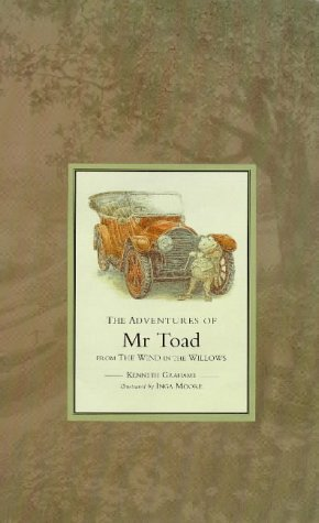 The Adventures of Mr Toad, from the Wind in the Willows, Kenneth Grahame; Inga Moore