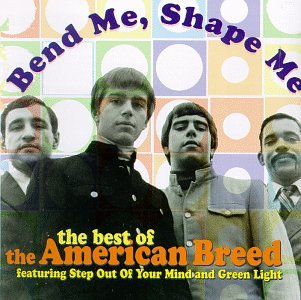 The American Breed - Bend Me, Shape Me: Best Of - Zortam Music