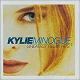Kylie Minogue Greatest Remix Hits 1 [Australian Import]