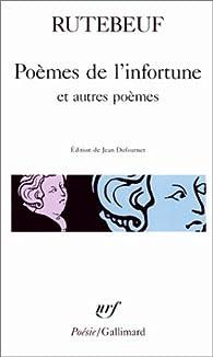 Poèmes De Linfortune Et Autres Poèmes Rutebeuf Babelio