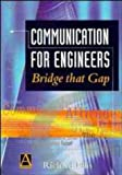 Communication for Engineering: Bridge that Gap (0470237600) by Ellis, Richard