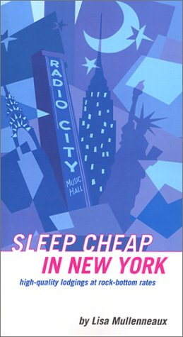 Sleep Cheap in New York: High-Quality Lodgings at Rock-Bottom Rates