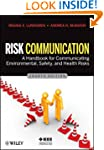 Risk Communication: A Handbook for Co...