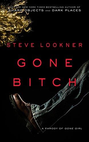 Steve Lookner - Gone Bitch: A Parody of Gone Girl
