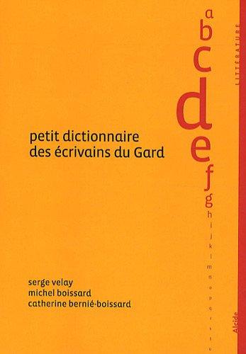 Petit Dictionnaire des Ecrivains du Gard