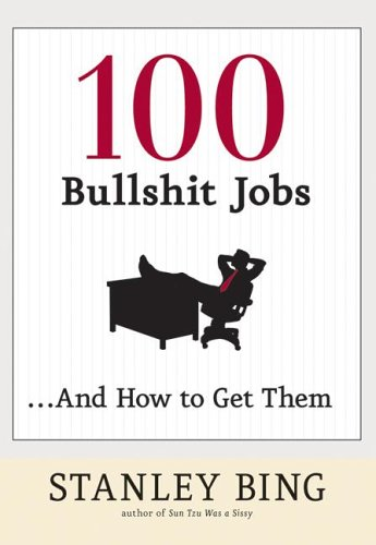 100 Bullshit Jobs...And How to Get Them PDF