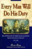 Every Man Will Do His Duty: An Anthology of First - hand Accounts from the Age of Nelson (0851777562) by King, Dean