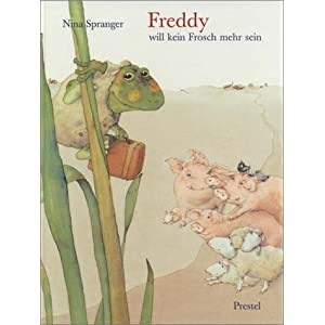 Freddy will kein Frosch mehr sein
