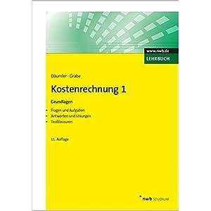 Kostenrechnung 1 - Grundlagen: Mit Fragen und Aufgaben, Antworten und Lösungen, Testklausuren (NWB