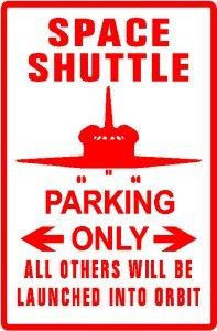 SPACE SHUTTLE PARKING sign * street nasa