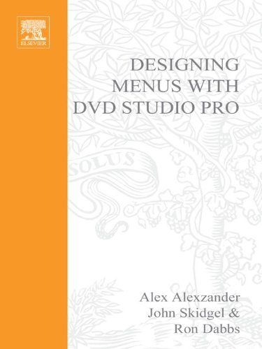 Designing Menus with DVD Studio Pro (Dv Expert Series)