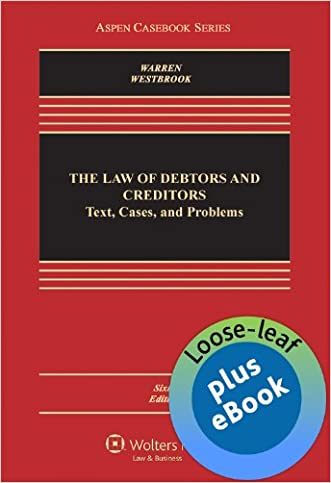 The Law of Debtors and Creditors: Text, Cases, and Problems, Sixth Edition (Loose-leaf version) (Aspen Casebooks)