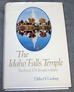 The Idaho Falls temple: The first LDS temple