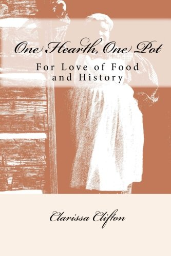 One Hearth, One Pot: For Love Of Food And History