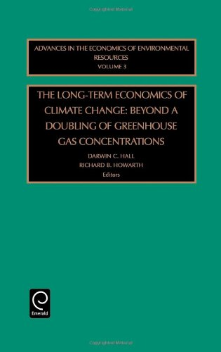 The Long-Term Economics of Climate Change: Beyond a Doubling of Greenhouse Gas Concentrations (Advances in the Economics