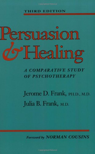 Persuasion and Healing: A Comparative Study of Psychotherapy