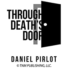 Through Death's Door Audiobook by Daniel Pirlot Narrated by Samuel Deeter