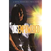 DISEMPOWERED: A Novel Based On A...