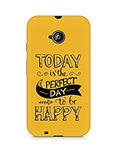 AMEZ today is the perfect day to be happy Back Cover For Motorola Moto E2