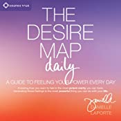 The Desire Map Daily: A Guide to Feeling Your Power Every Day | [Danielle LaPorte]