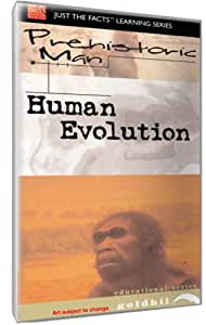 Just The Facts: Prehistoric Man - Human Evolution