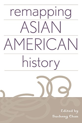 Remapping Asian American History (Critical Perspectives on Asian Pacific Americans)