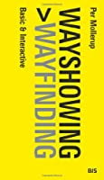 Wayshowing > Wayfinding: Basic & Interactive