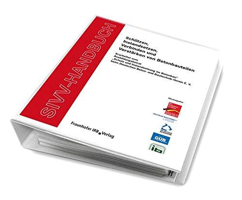 sivv-handbuch-schutzen-instandsetzen-verbinden-und-verstarken-von-betonbauteilen-ausgabe-2008