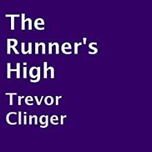 The Runner's High (       UNABRIDGED) by Trevor Clinger Narrated by J. D. Franco