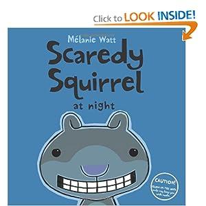 Scaredy Squirrel at Night Melanie Watt