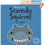 Scaredy Squirrel at Night, by Melanie Watt