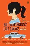 Bill Warrington's Last Chance: A Novel by King James (2011-09-27) Paperback