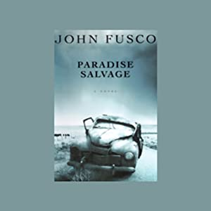 Paradise Salvage | [John Fusco]