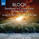 ブロッホ:交響曲 嬰ハ短調&海の詩