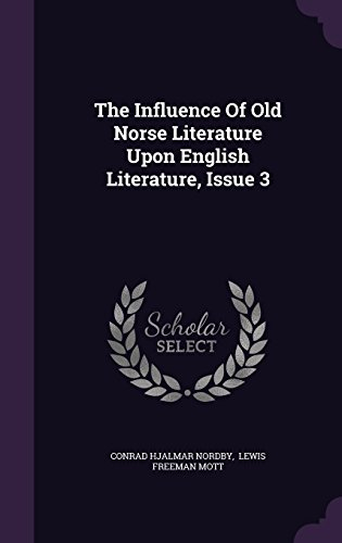 The Influence Of Old Norse Literature Upon English Literature, Issue 3
