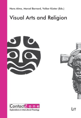 Visual Arts and Religion (Contractzone: Explorations in Intercultural Theology), Hans Alma
