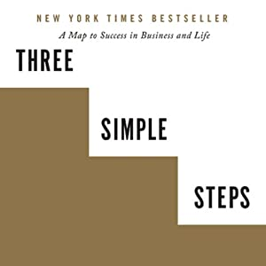 Three Simple Steps: A Map to Success in Business and Life | [Trevor Blake]